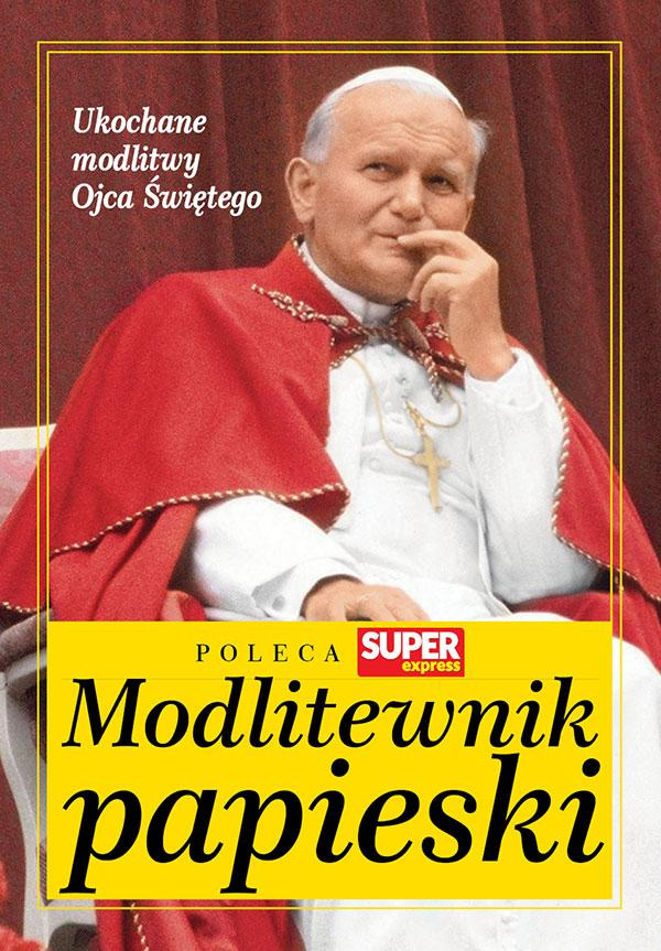 Modlitewnik Papieski. Ukochane modlitwy Ojca Świętego