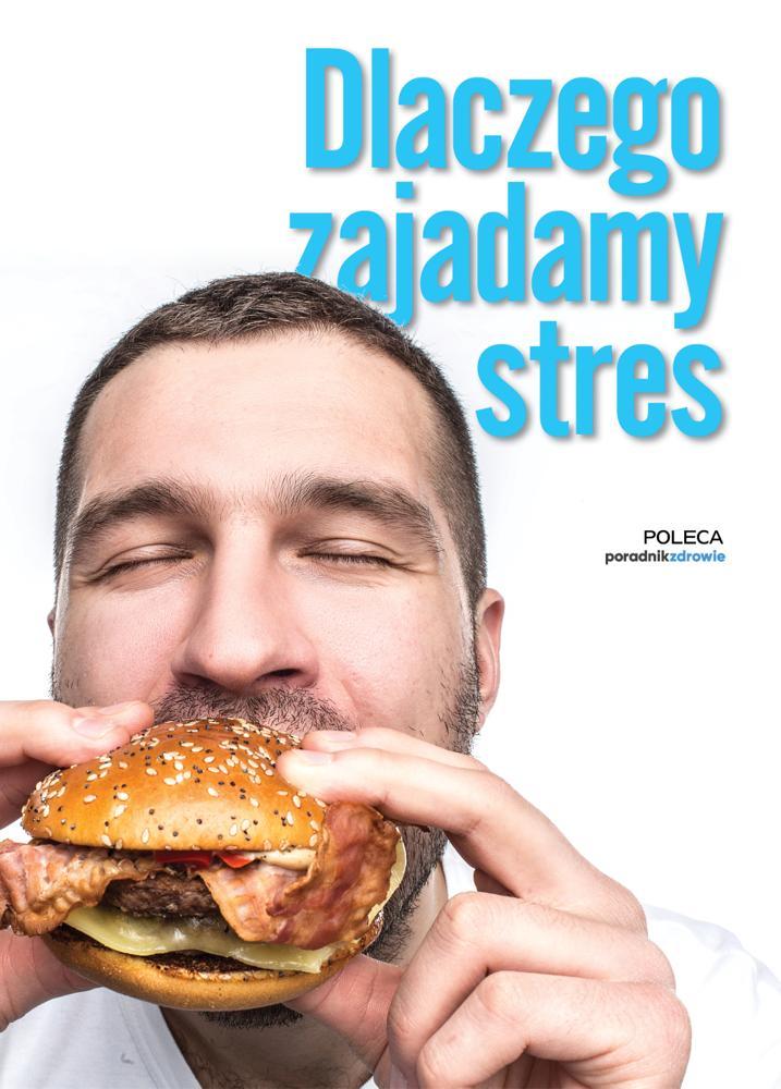 Dlaczego zajadamy stres