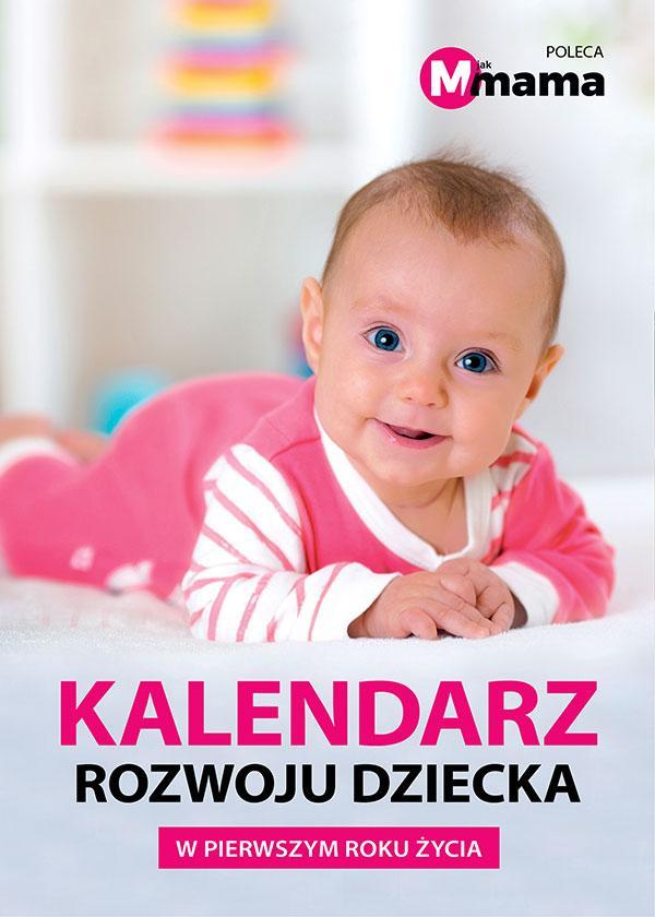 Kalendarz rozwoju dziecka w pierwszym roku życia